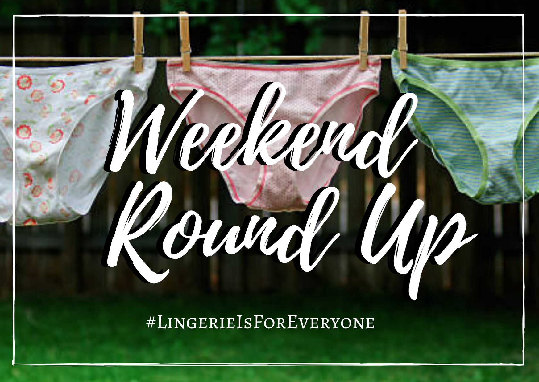 Weekend Round Up